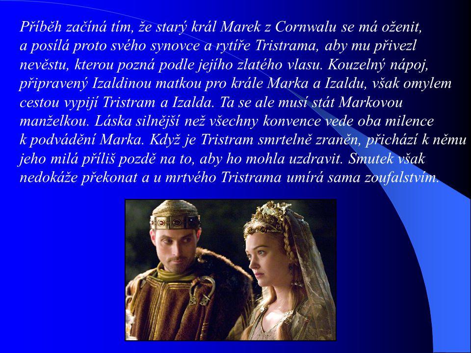 Příběh začíná tím, že starý král Marek z Cornwalu se má oženit,