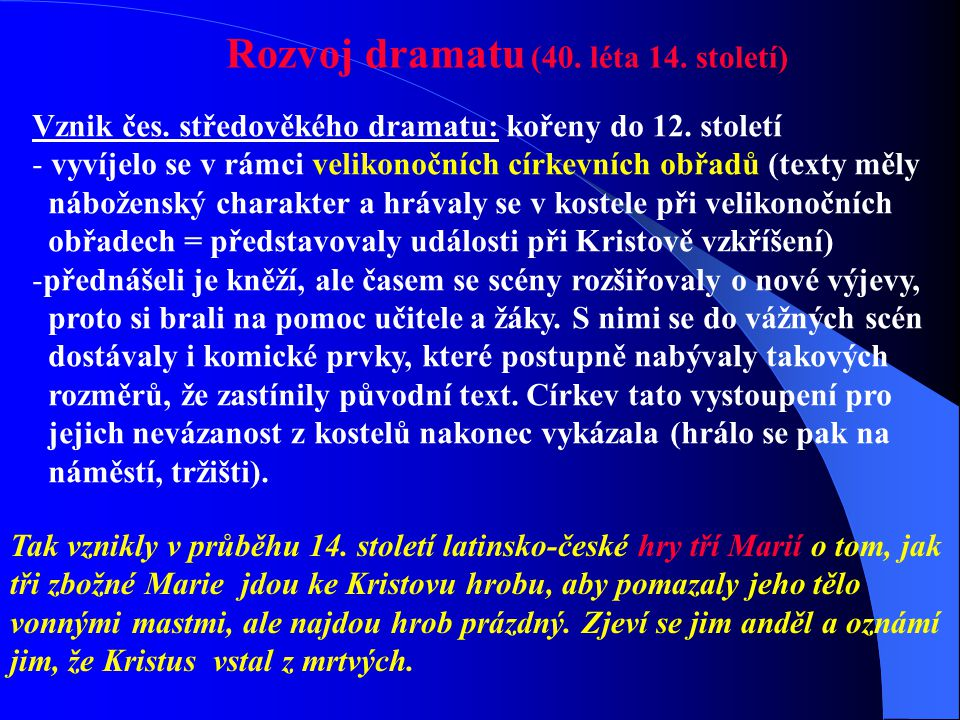 Rozvoj dramatu (40. léta 14. století)