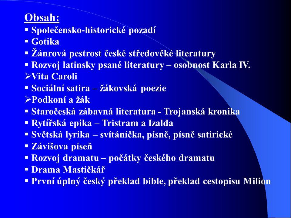 Obsah: Společensko-historické pozadí Gotika
