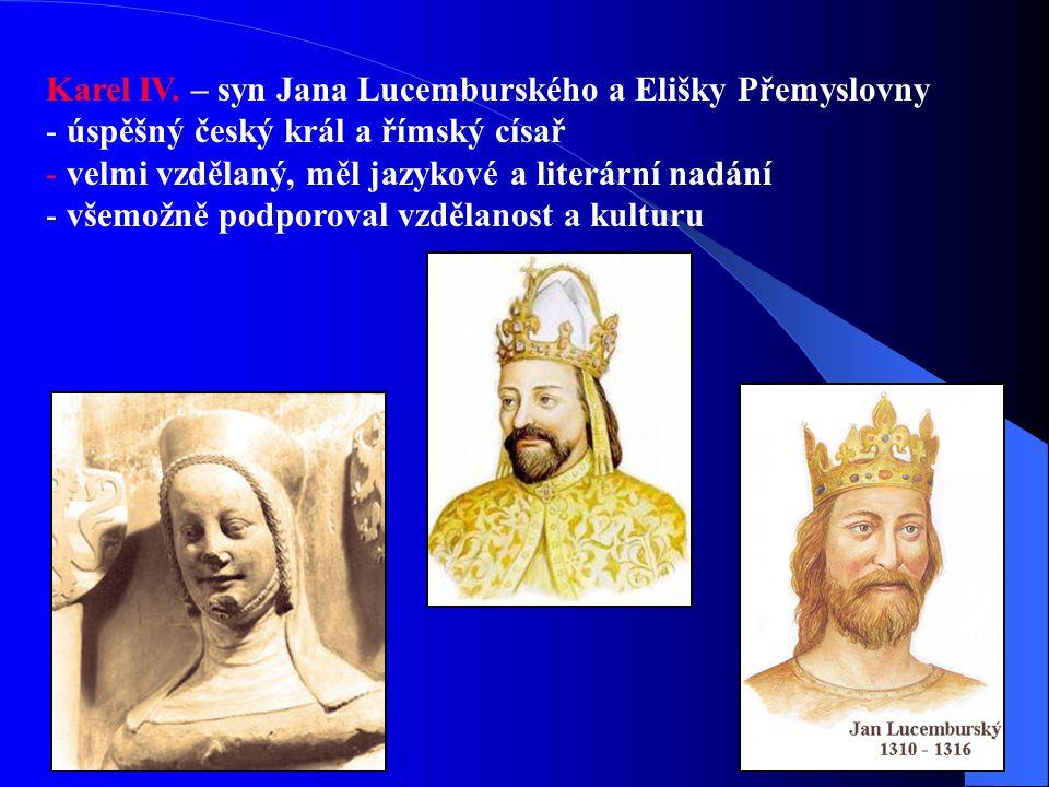 Karel IV. – syn Jana Lucemburského a Elišky Přemyslovny