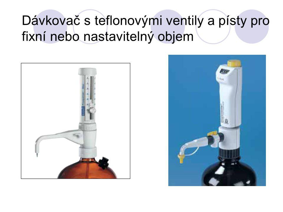 Dávkovač s teflonovými ventily a písty pro fixní nebo nastavitelný objem