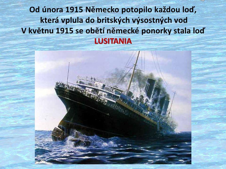 Od února 1915 Německo potopilo každou loď,