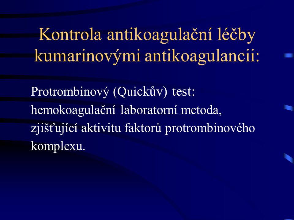 Kontrola antikoagulační léčby kumarinovými antikoagulancii: