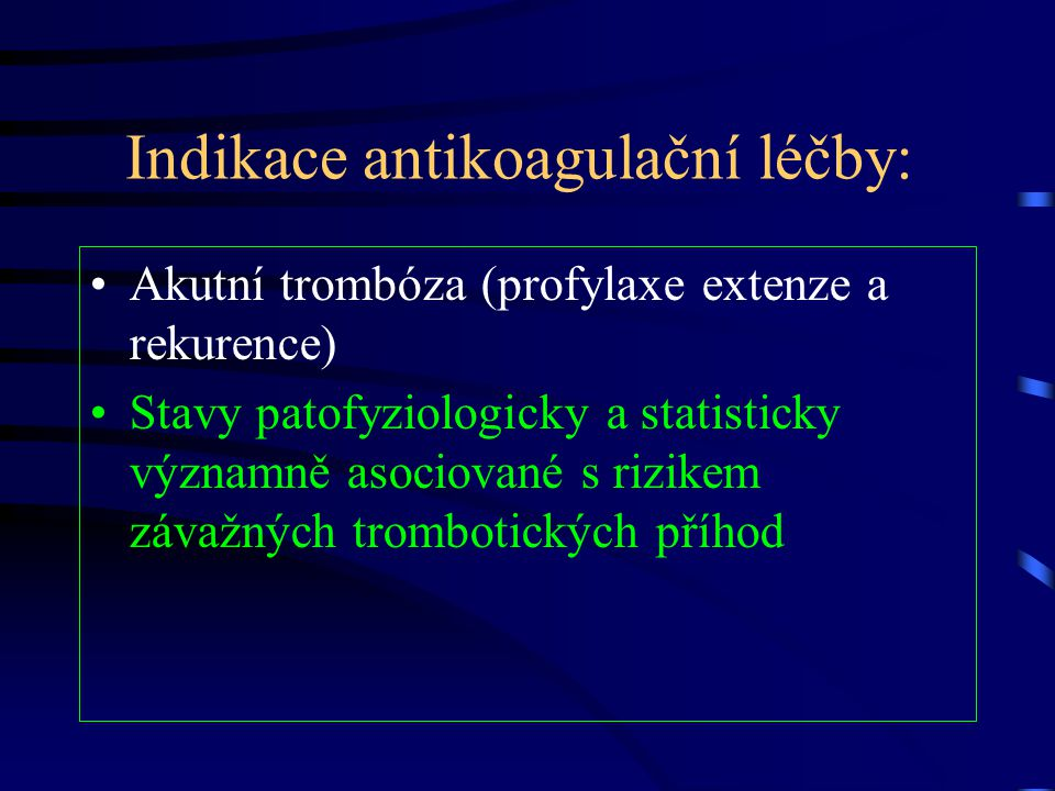 Indikace antikoagulační léčby: