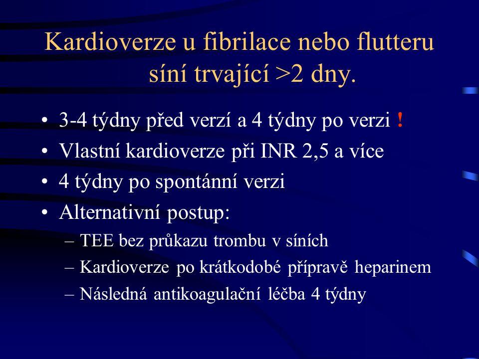 Kardioverze u fibrilace nebo flutteru síní trvající >2 dny.