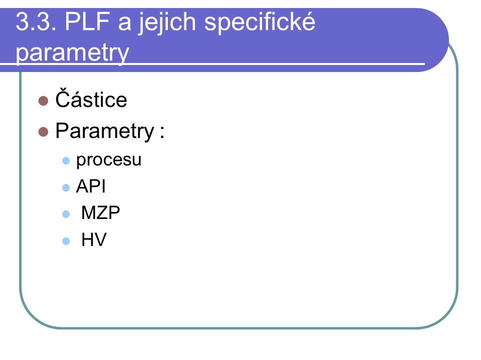 3.3. PLF a jejich specifické parametry