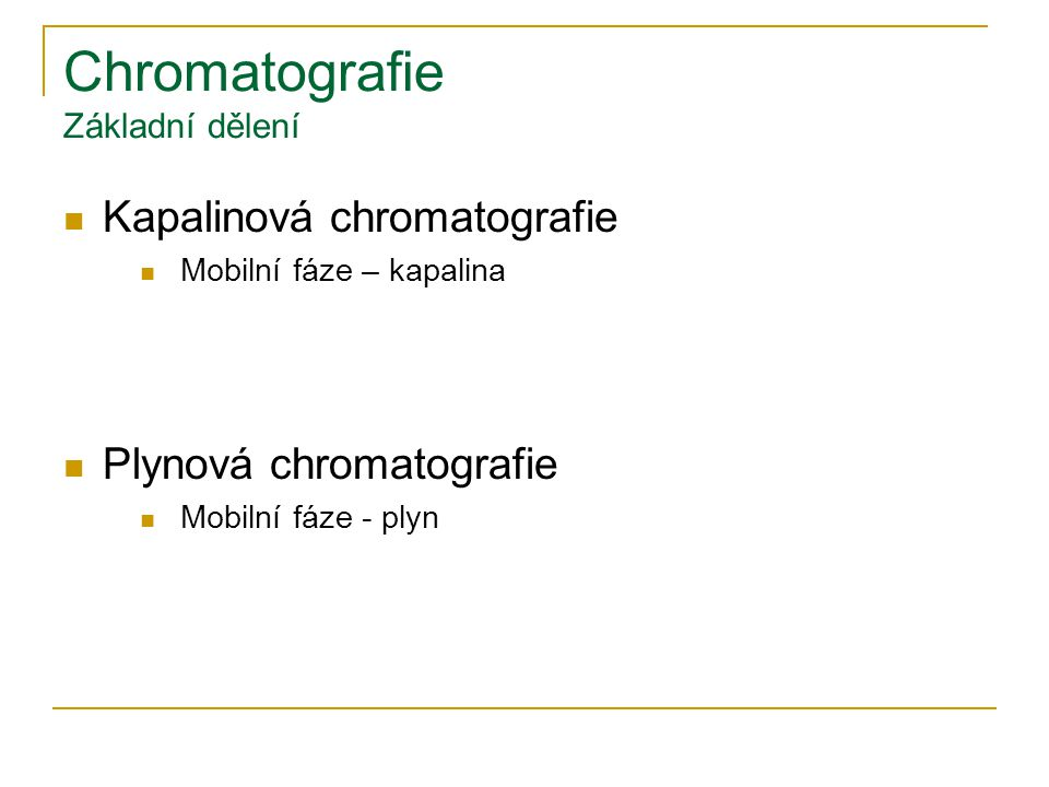 Chromatografie Základní dělení