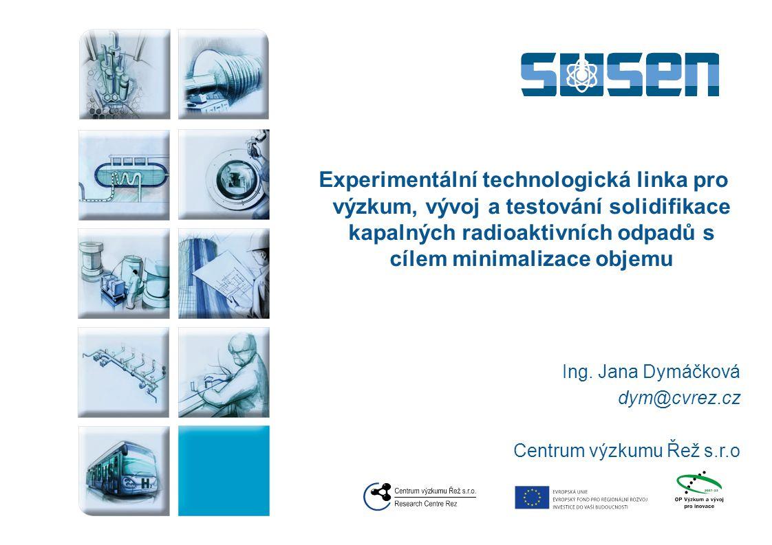 Obsah Radioaktivní odpady a solidifikační technologie Projekt SUSEN