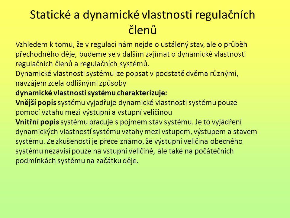 Statické a dynamické vlastnosti regulačních členů