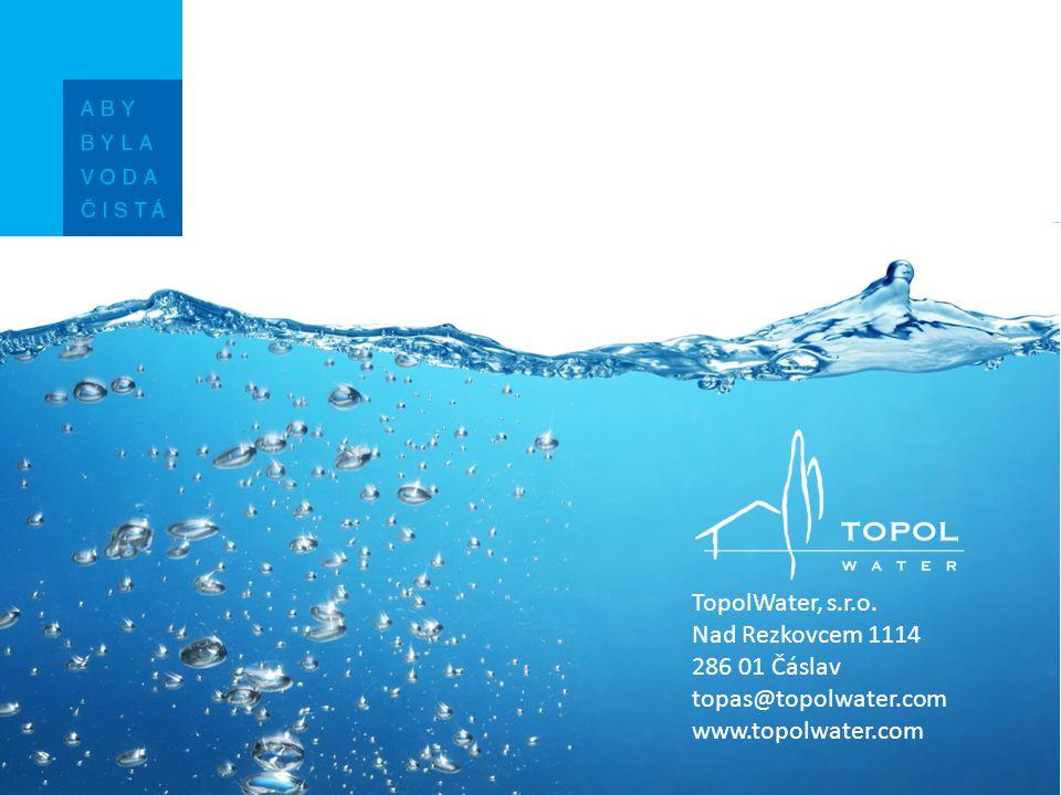 TopolWater, s.r.o. Nad Rezkovcem 1114 286 01 Čáslav topas@topolwater.com www.topolwater.com