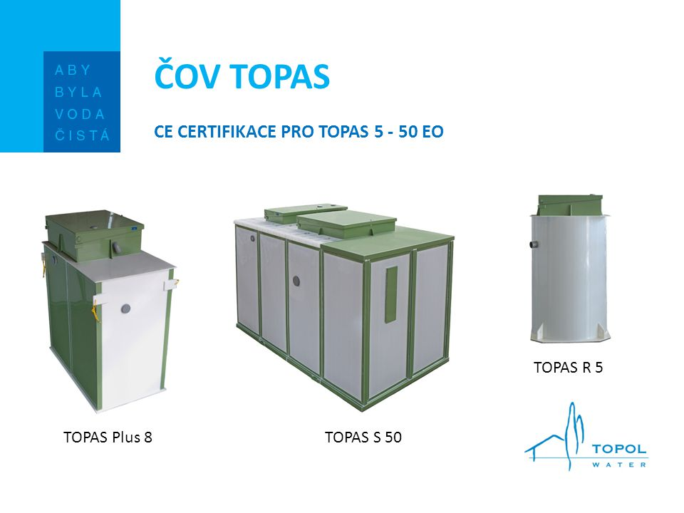 ČOV TOPAS CE certifikace pro TOPAS 5 - 50 EO TOPAS R 5 TOPAS Plus 8