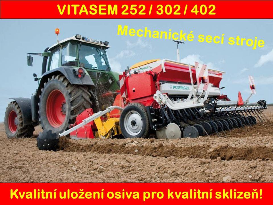Mechanické secí stroje Kvalitní uložení osiva pro kvalitní sklizeň!