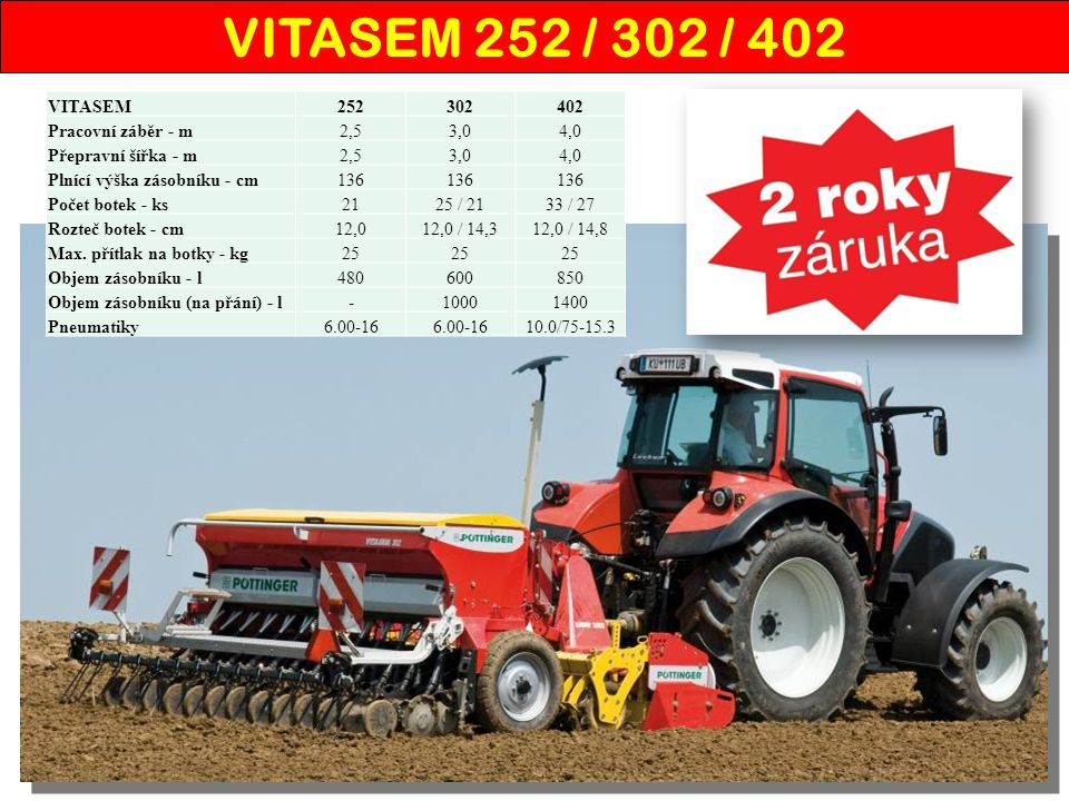 VITASEM 252 / 302 / 402 VITASEM 252 302 402 Pracovní záběr - m 2,5 3,0