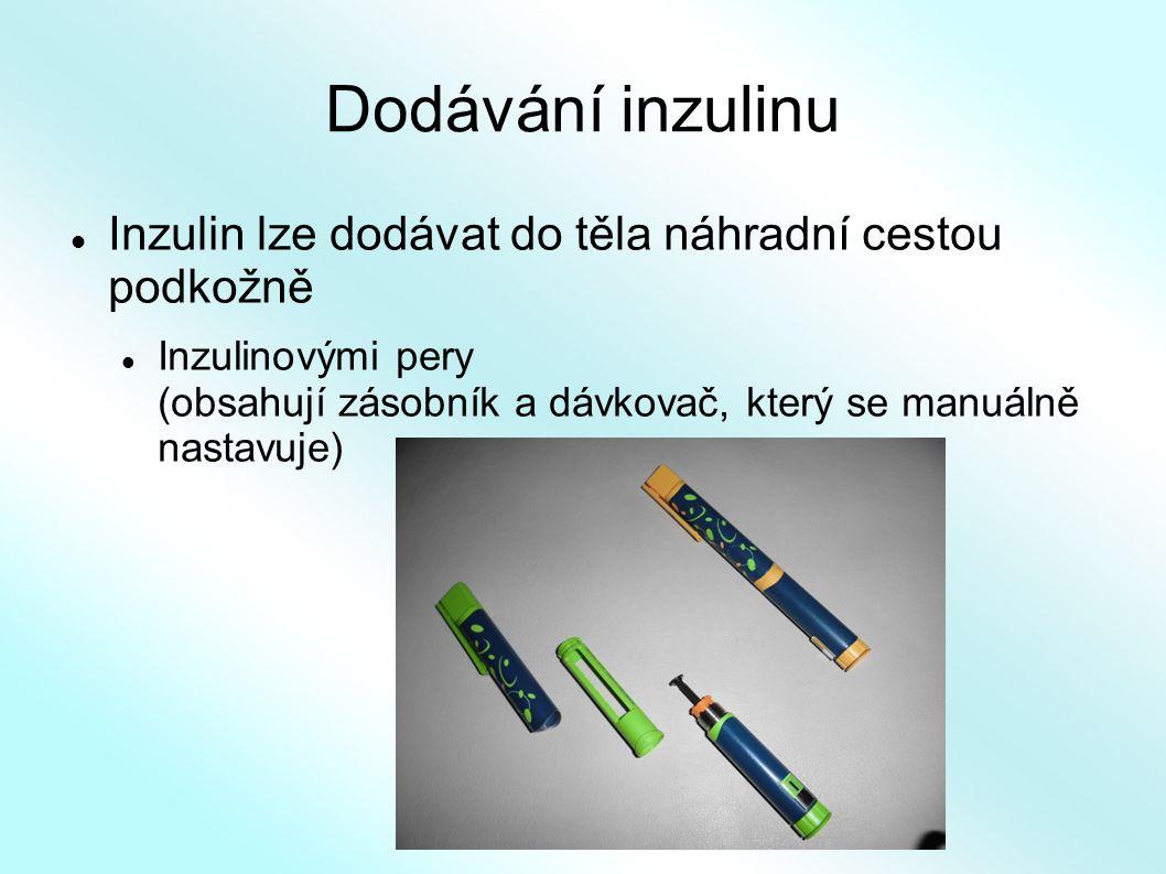 Dodávání inzulinu Inzulin lze dodávat do těla náhradní cestou podkožně