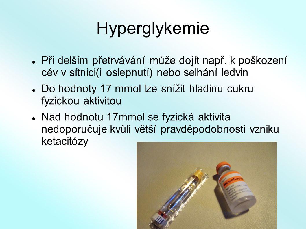 Hyperglykemie Při delším přetrvávání může dojít např. k poškození cév v sítnici(i oslepnutí) nebo selhání ledvin.