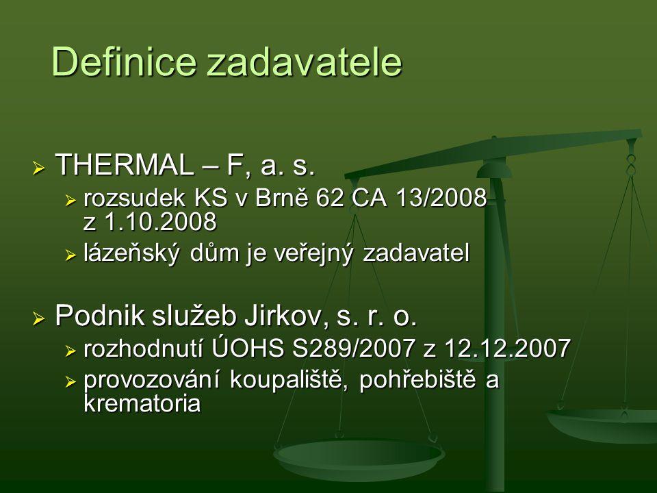 Definice zadavatele THERMAL – F, a. s. Podnik služeb Jirkov, s. r. o.