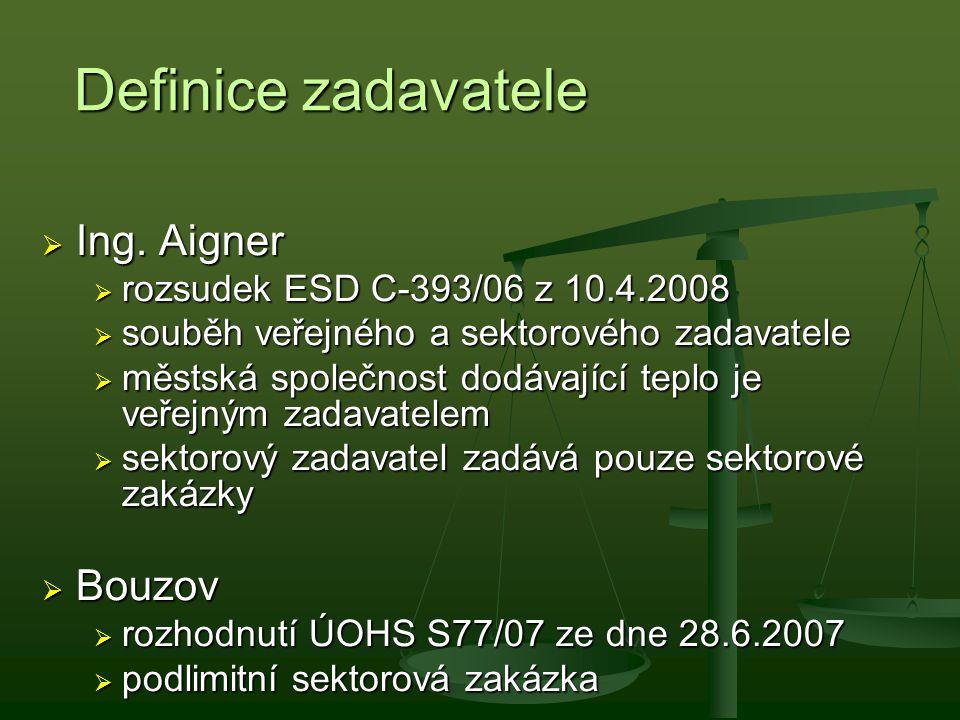 Definice zadavatele Ing. Aigner Bouzov
