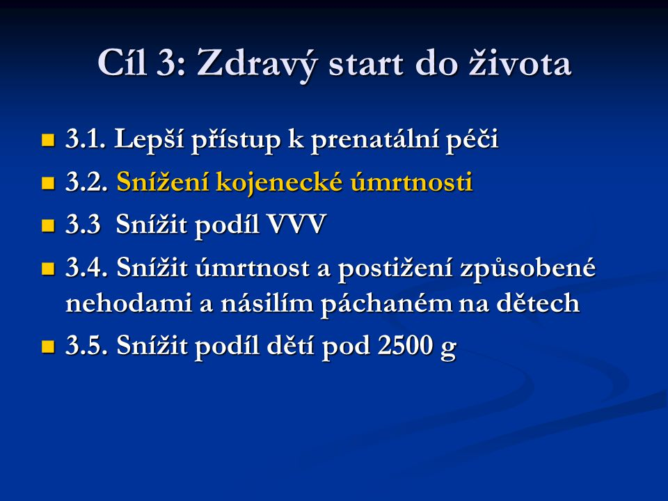 Cíl 3: Zdravý start do života