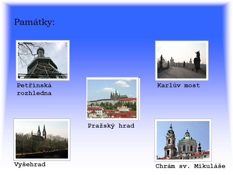 Památky: Petřínská rozhledna Karlův most Pražský hrad Vyšehrad