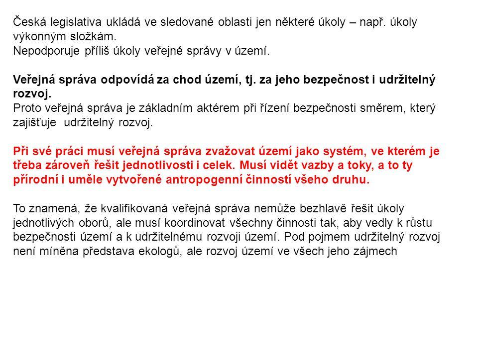 Česká legislativa ukládá ve sledované oblasti jen některé úkoly – např