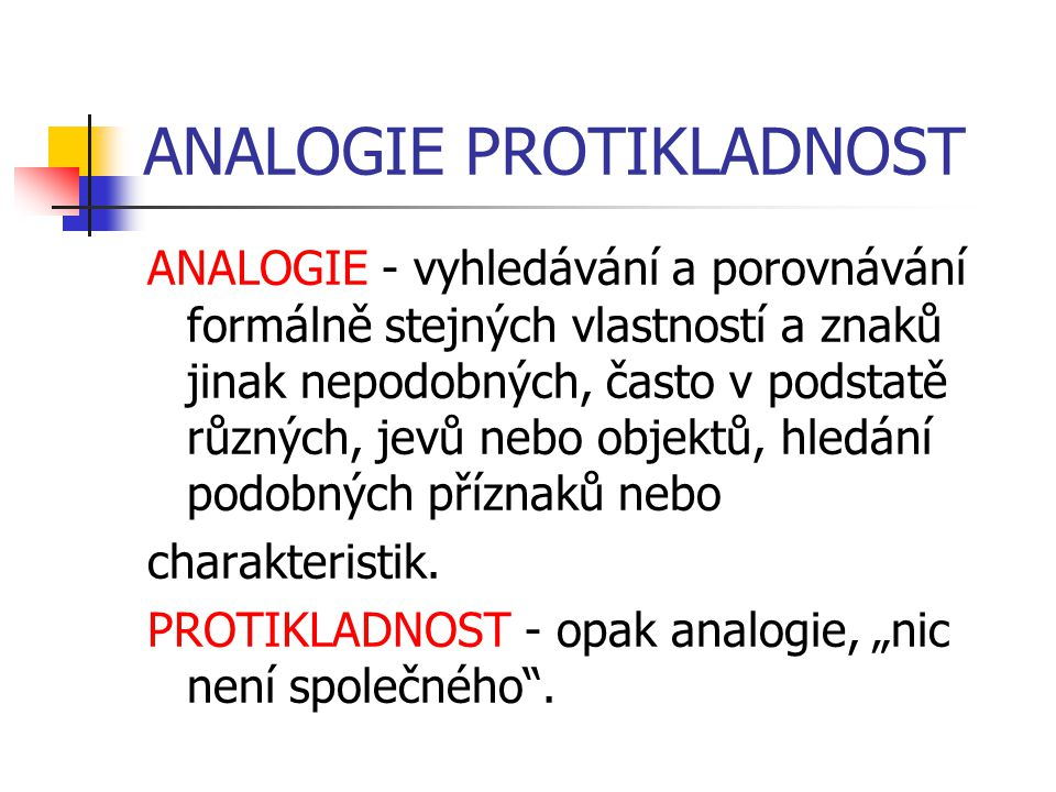 ANALOGIE PROTIKLADNOST