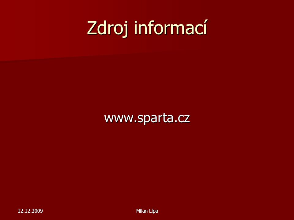 Zdroj informací www.sparta.cz 12.12.2009 Milan Lípa