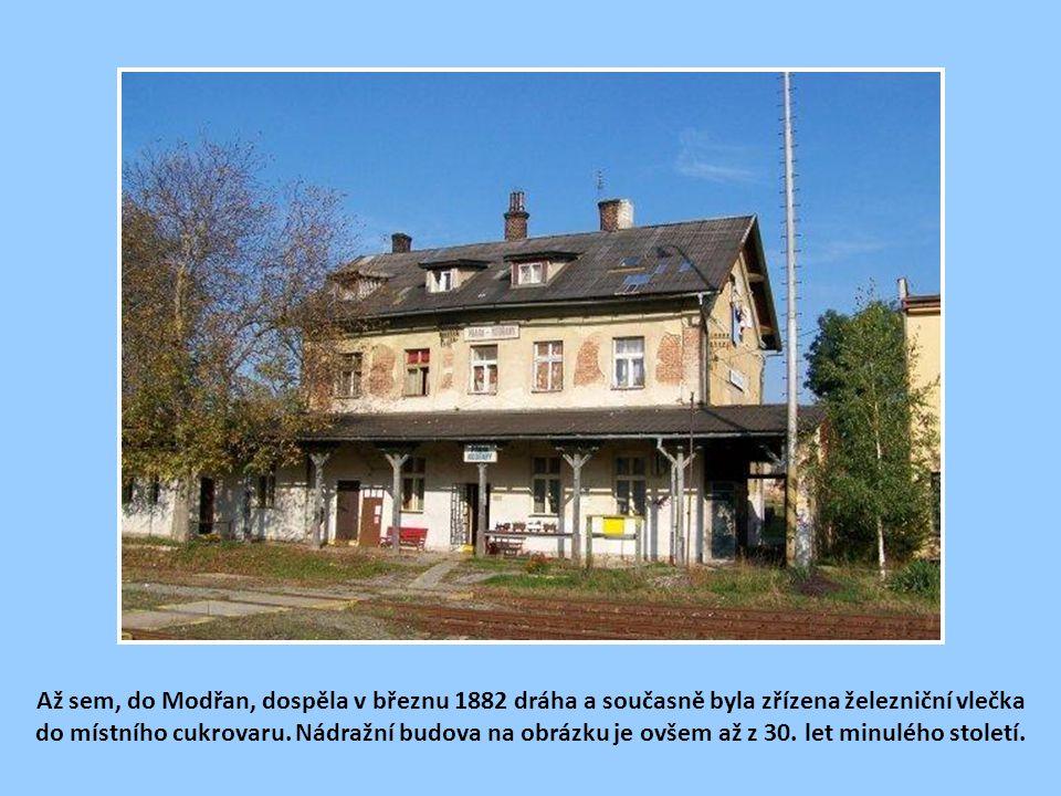 Až sem, do Modřan, dospěla v březnu 1882 dráha a současně byla zřízena železniční vlečka do místního cukrovaru.