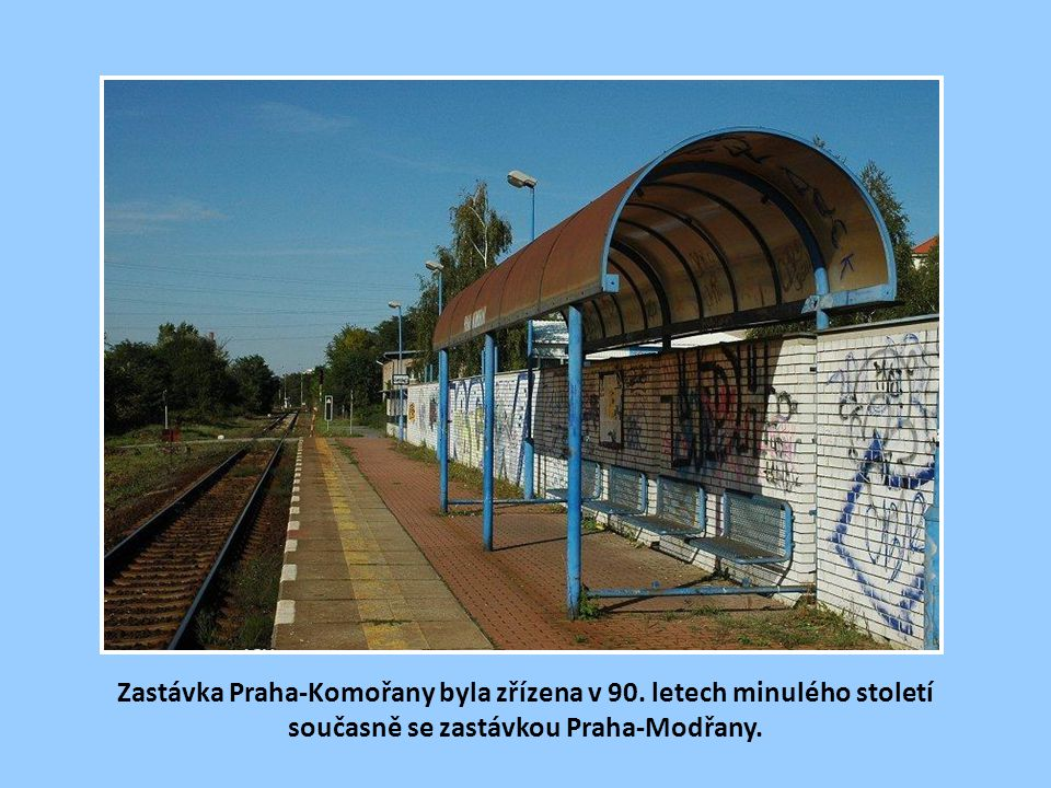 Zastávka Praha-Komořany byla zřízena v 90