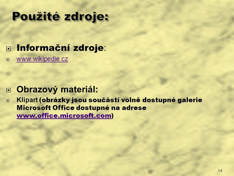 Použité zdroje: Informační zdroje: Obrazový materiál: www.wikipedie.cz