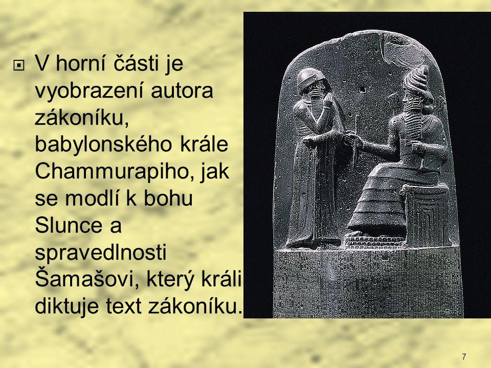 V horní části je vyobrazení autora zákoníku, babylonského krále Chammurapiho, jak se modlí k bohu Slunce a spravedlnosti Šamašovi, který králi diktuje text zákoníku.