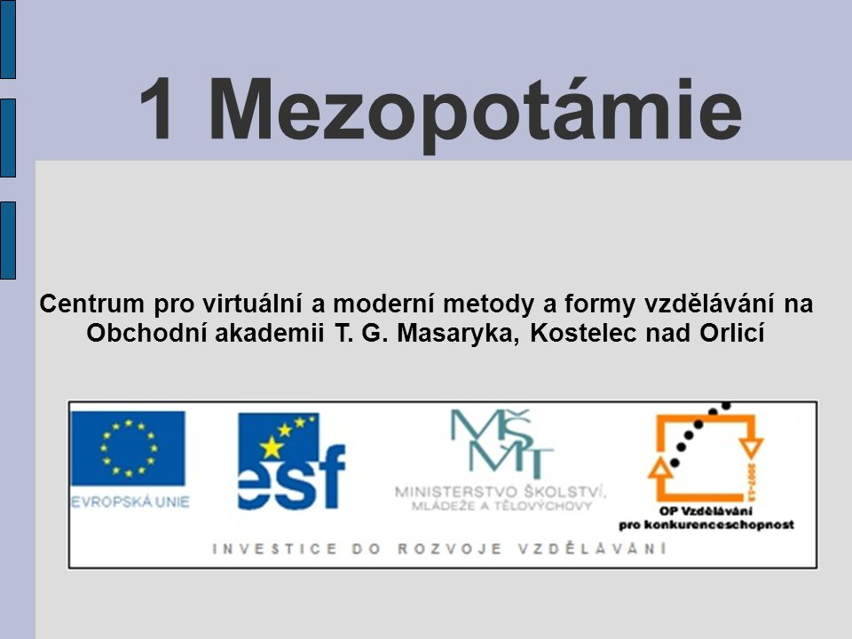 1 Mezopotámie Centrum pro virtuální a moderní metody a formy vzdělávání na.
