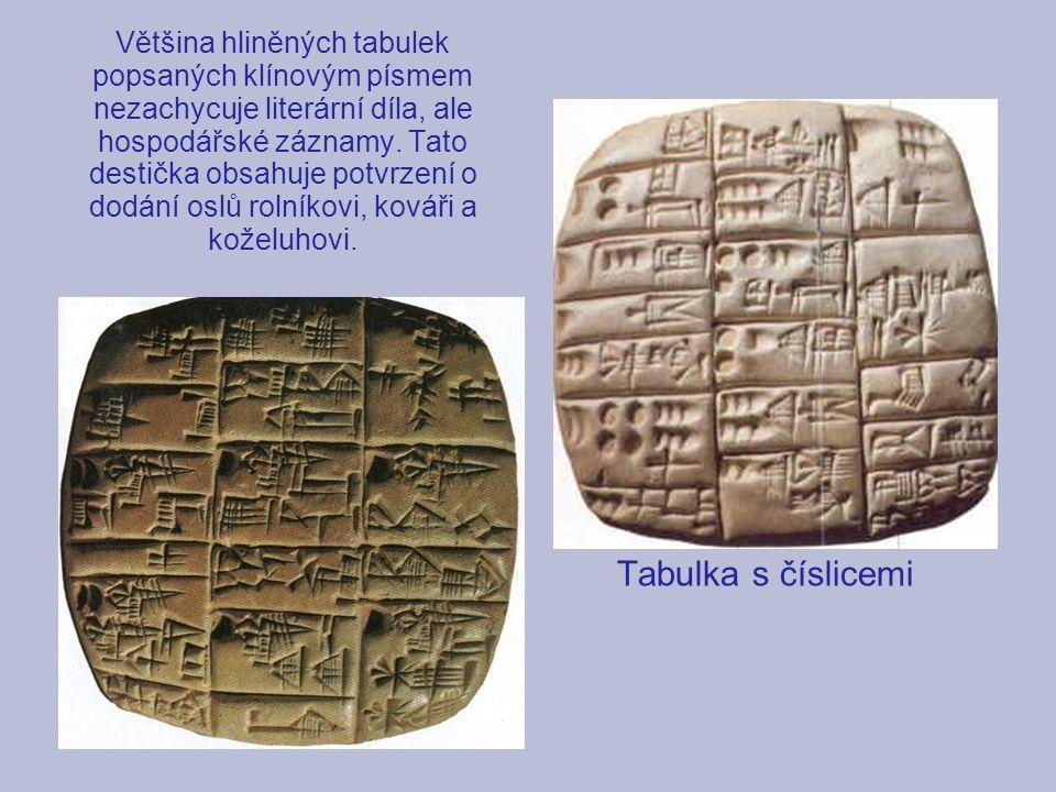 Většina hliněných tabulek popsaných klínovým písmem nezachycuje literární díla, ale hospodářské záznamy. Tato destička obsahuje potvrzení o dodání oslů rolníkovi, kováři a koželuhovi.