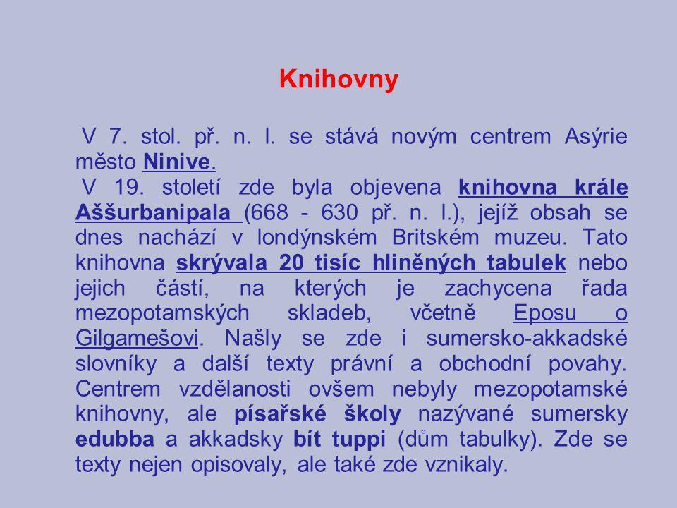 Knihovny V 7. stol. př. n. l. se stává novým centrem Asýrie město Ninive.