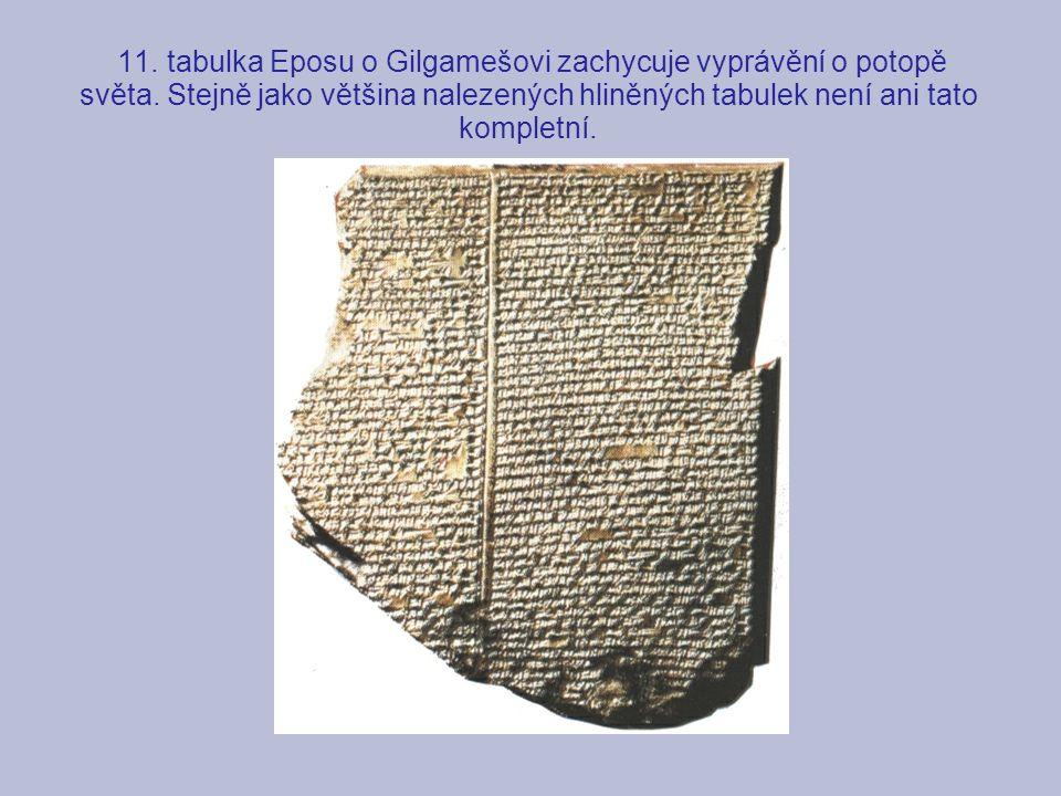 11. tabulka Eposu o Gilgamešovi zachycuje vyprávění o potopě světa