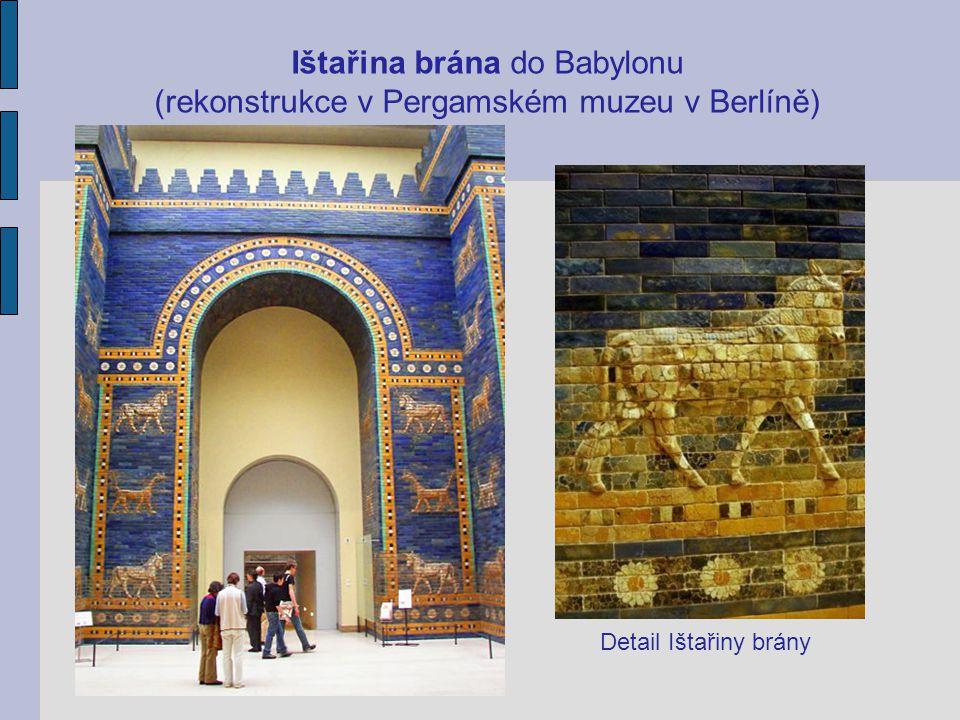 Ištařina brána do Babylonu (rekonstrukce v Pergamském muzeu v Berlíně)