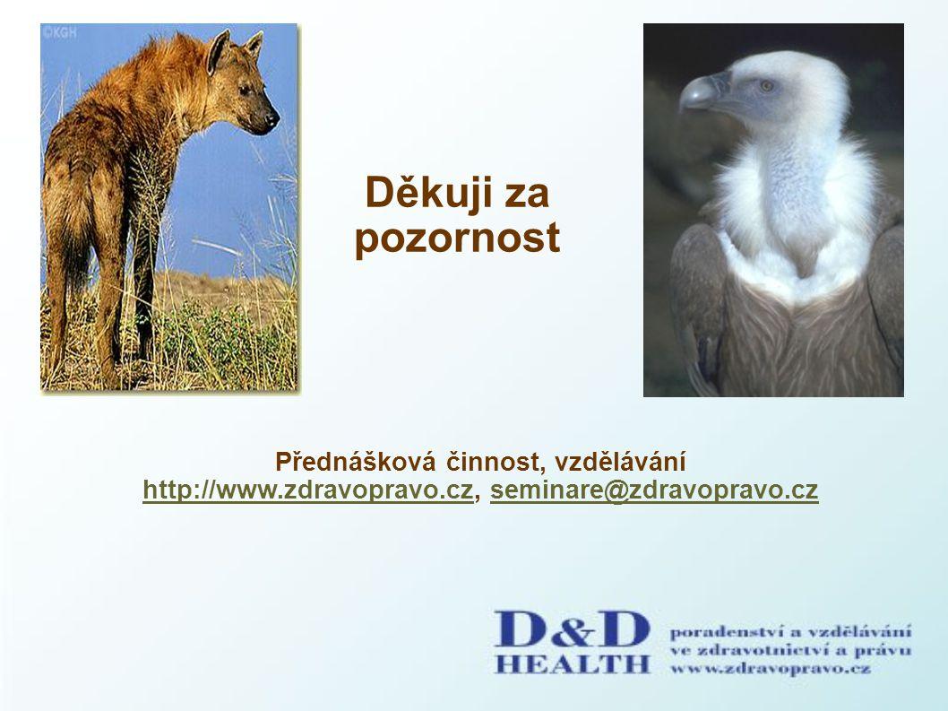 Děkuji za pozornost Přednášková činnost, vzdělávání http://www.zdravopravo.cz, seminare@zdravopravo.cz.