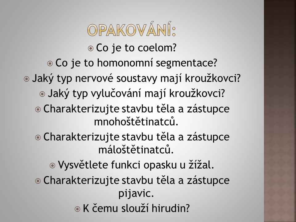 Opakování: Co je to coelom Co je to homonomní segmentace