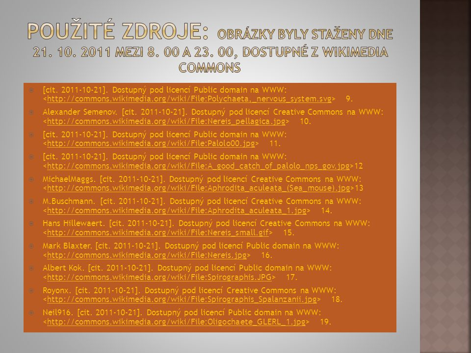 Použité zdroje: Obrázky byly staženy dne 21. 10. 2011 mezi 8. 00 a 23