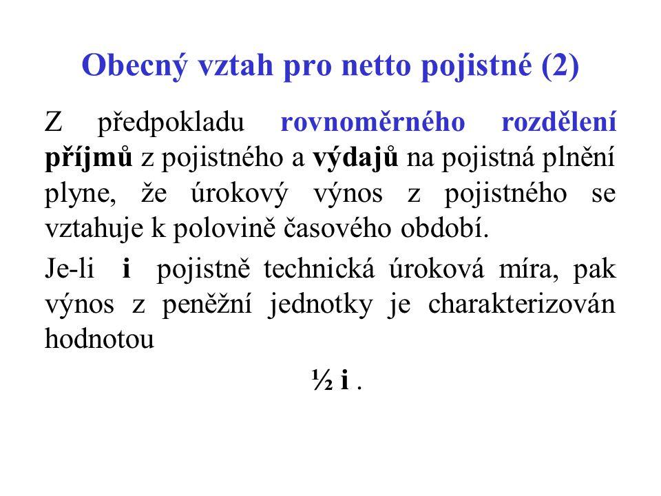 Obecný vztah pro netto pojistné (2)
