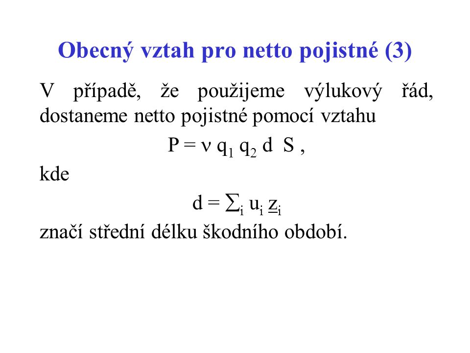 Obecný vztah pro netto pojistné (3)