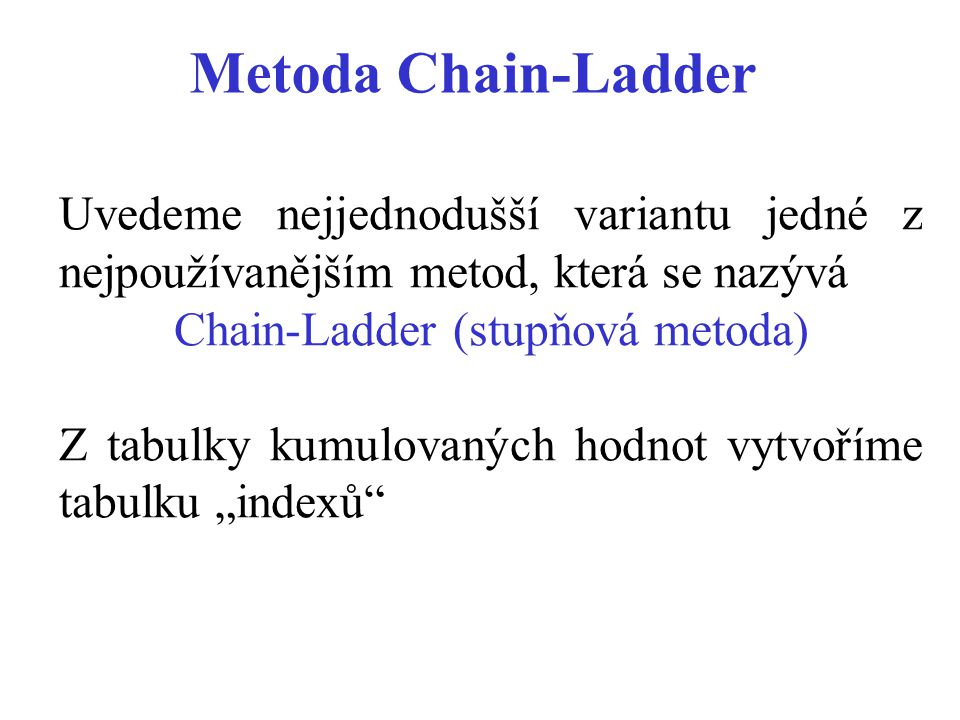 Chain-Ladder (stupňová metoda)