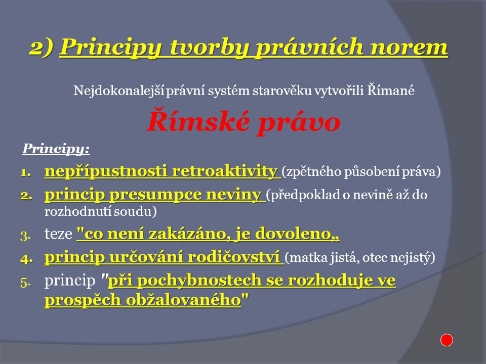 2) Principy tvorby právních norem