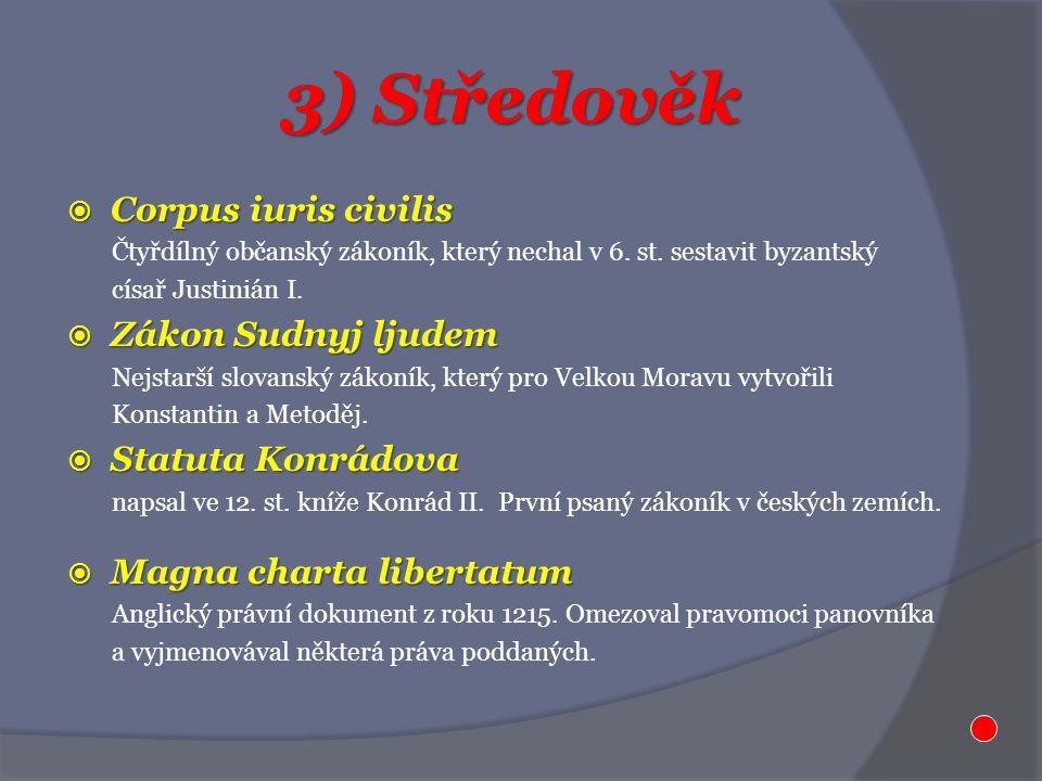 3) Středověk Corpus iuris civilis Zákon Sudnyj ljudem