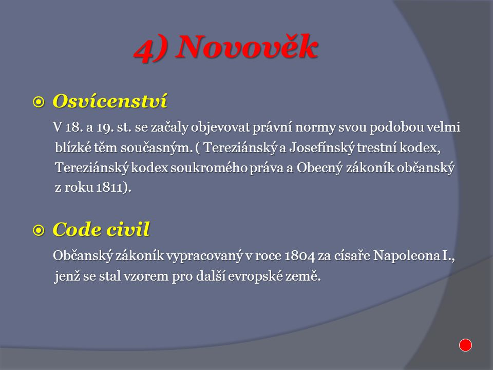 4) Novověk Osvícenství Code civil