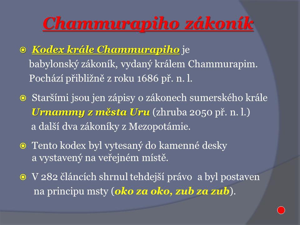 Chammurapiho zákoník Kodex krále Chammurapiho je