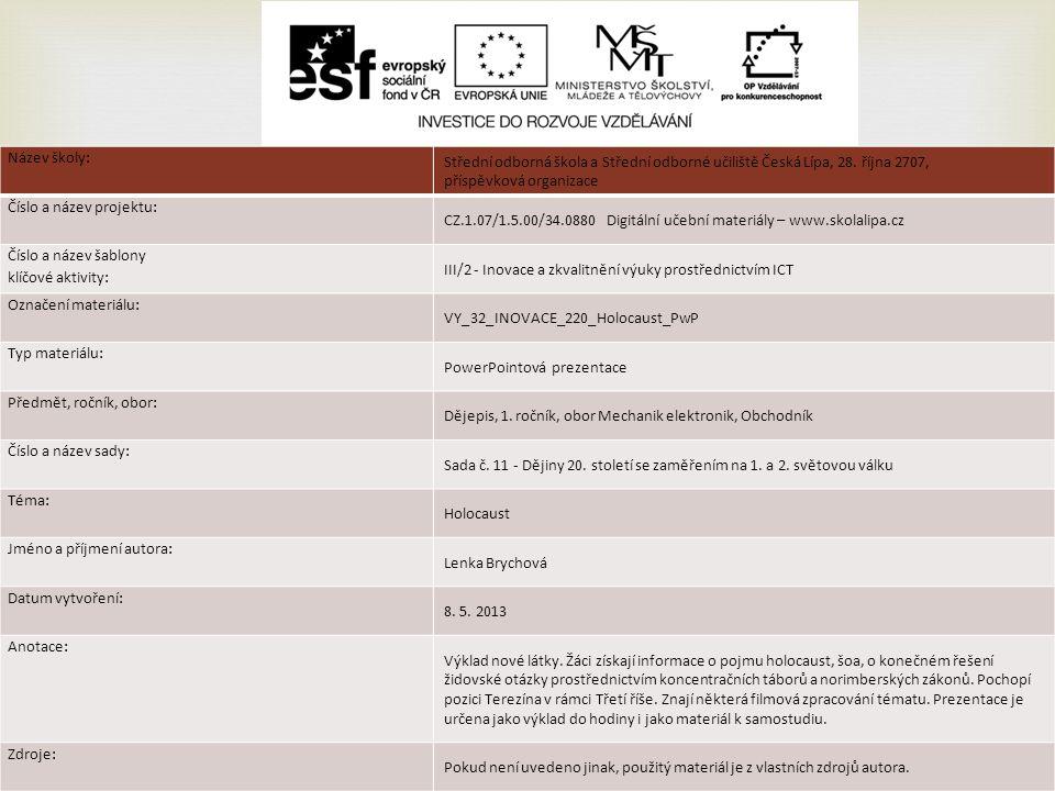 Název školy: Střední odborná škola a Střední odborné učiliště Česká Lípa, 28. října 2707, příspěvková organizace.