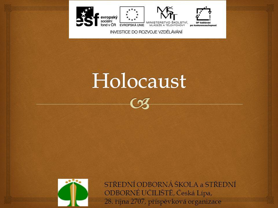 Holocaust STŘEDNÍ ODBORNÁ ŠKOLA a STŘEDNÍ ODBORNÉ UČILIŠTĚ, Česká Lípa, 28.