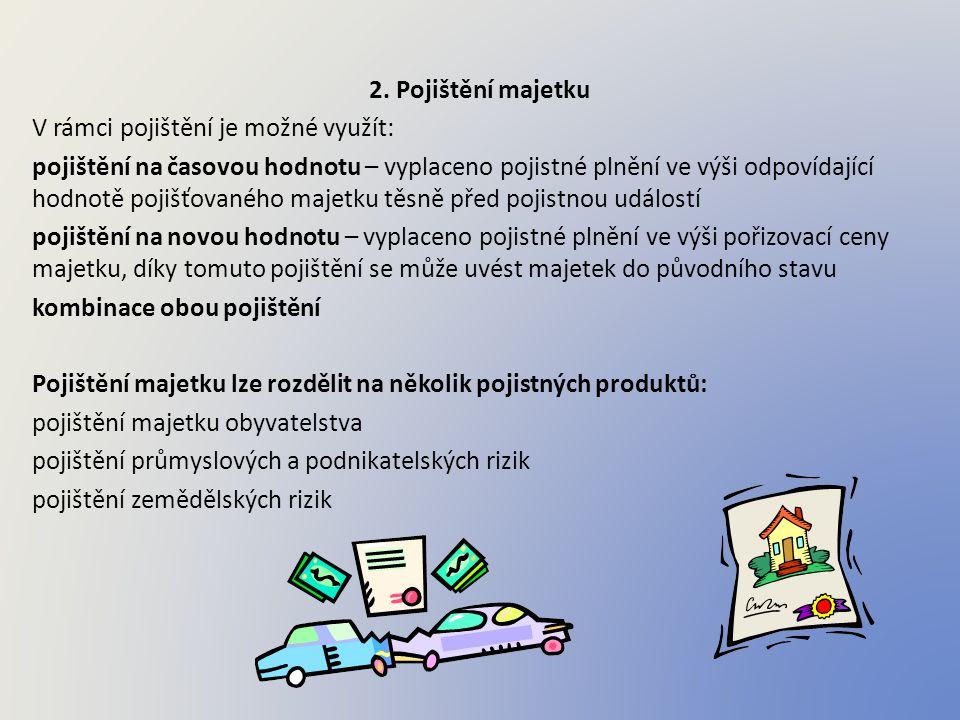 2. Pojištění majetku V rámci pojištění je možné využít:
