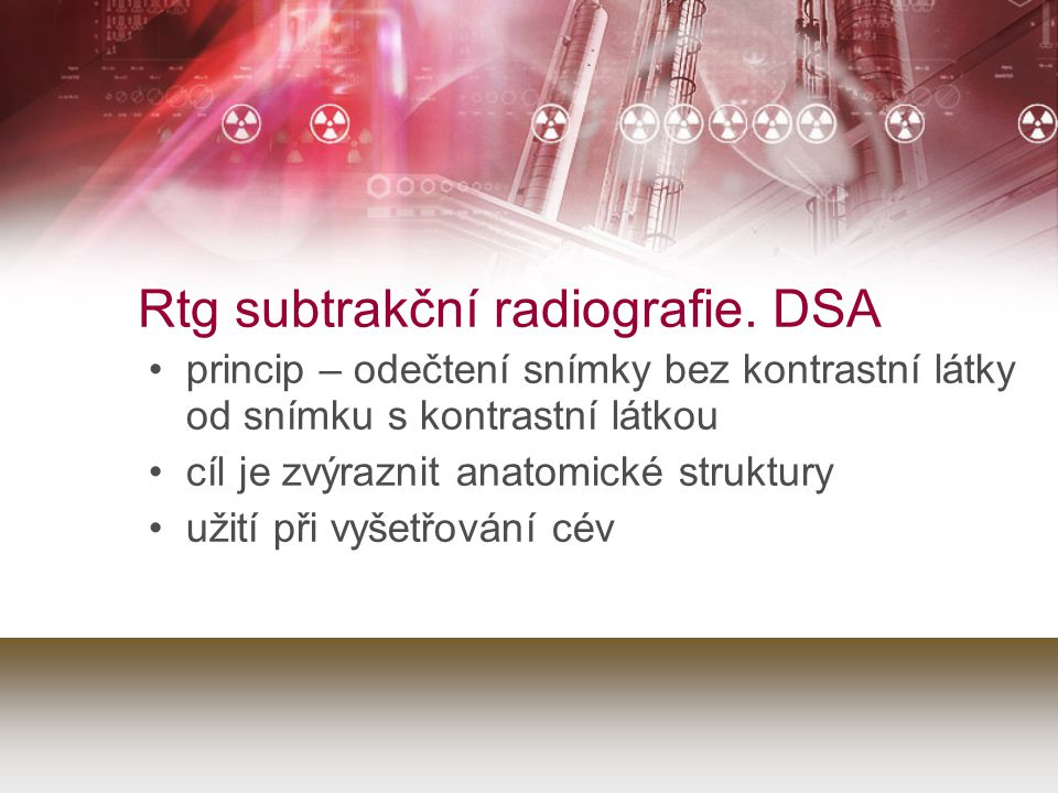 Rtg subtrakční radiografie. DSA