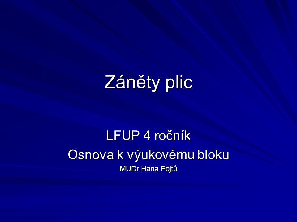 LFUP 4 ročník Osnova k výukovému bloku MUDr.Hana Fojtů